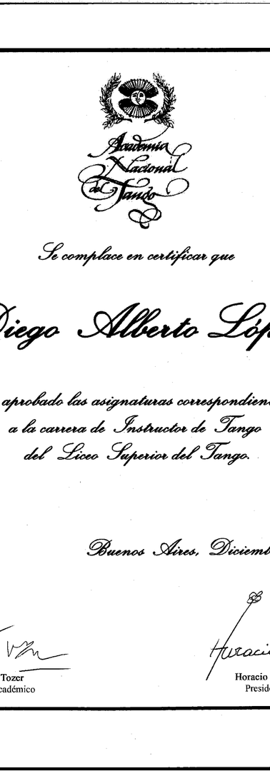 The National Tango Academy in Argentina certifies that Diego López obtained the Tango Coach degree in 2002.