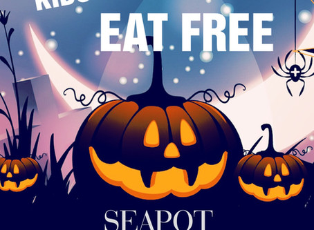 Join us at Seapot on October 31 , Kids 10 & under eat for free with a purchase of a regular adult. H