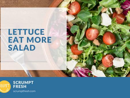 Lettuce Eat More Salad!