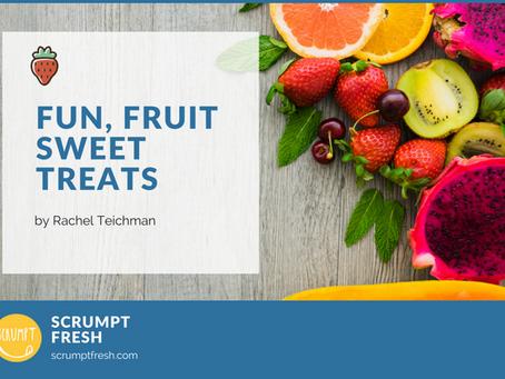 Fun Fruity Sweet Treats
