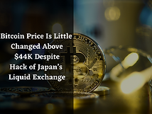 Bitcoin Price Is Little Changed Above $44K Despite Hack of Japan's Liquid Exchange