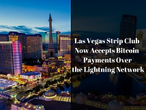 Las Vegas Strip Club Now Accepts Bitcoin Payments Over the Lightning Network