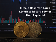 Bitcoin Hashrate Could Return to Record Sooner Than Expected