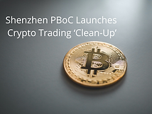 Shenzhen PBoC Launches Crypto Trading 'Clean-Up'