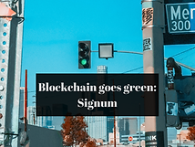 Blockchain goes green: Signum - the world's first truly sustainable blockchain steps into the light