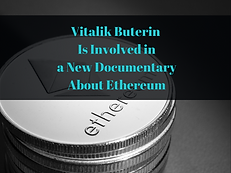 Vitalik Buterin Is Involved in a New Documentary About Ethereum