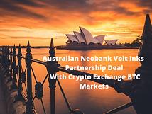 Australian Neobank Volt Inks Partnership Deal With Crypto Exchange BTC Markets