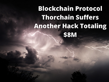 Blockchain Protocol Thorchain Suffers Another Hack Totaling $8M