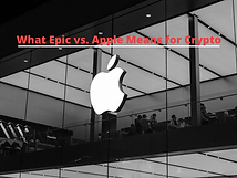 What Epic vs. Apple Means for Crypto