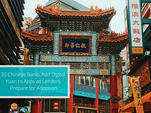 35 Chinese Banks Add Digital Yuan to Apps as Lenders Prepare for Adoption: Report