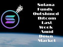 Solana Funds Outshined Bitcoin Last Week Amid Down Market