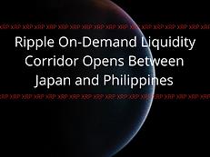 Ripple On-Demand Liquidity Corridor Opens Between Japan and Philippines