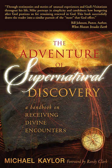 """""""The Adventure of Supernatural Discovery""""  Bill Johnson """"Through"""
