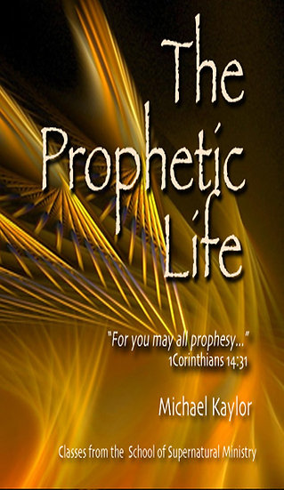 """The Prophetic Life"""