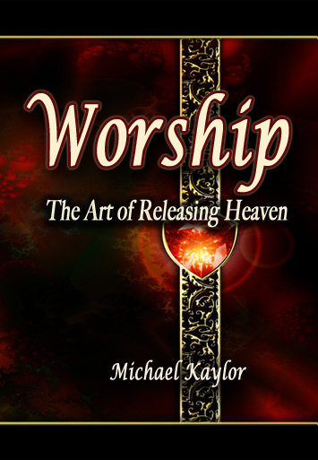 """Worship: The Art of Releasing Heaven"""