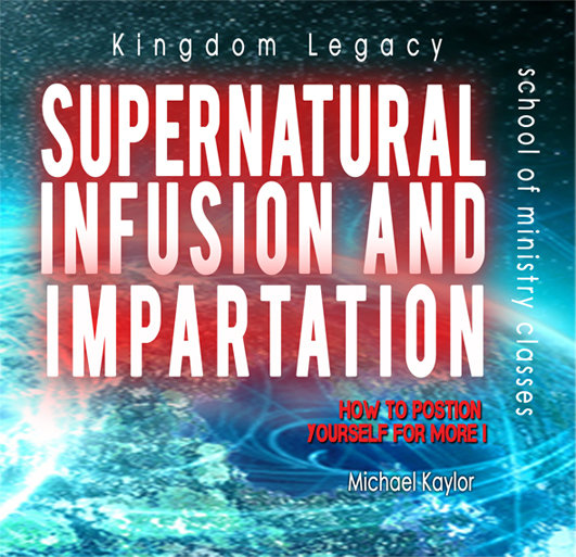 """Supernatural Infusion and Impartation"""