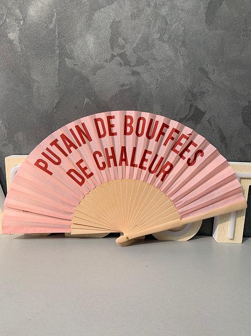 Éventail PUTAIN DE BOUFFÉES DE CHALEUR