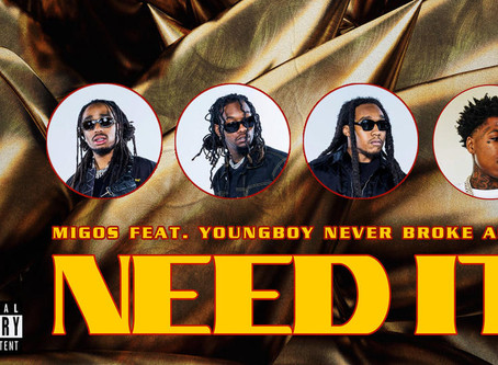 Migos - Need It (feat. YoungBoy Never Broke Again)