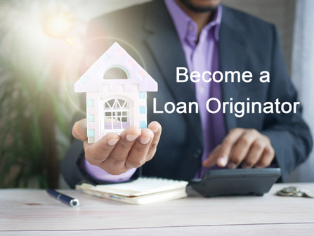 Advantages of Being a Mortgage Loan Originator