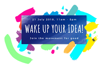 Wake Up Your Idea! Join the movement for good, today!