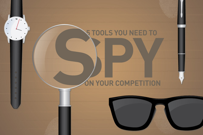 5 More Tools You Need to Spy on Your Competition