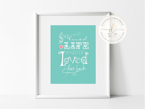 She Loved Life (Aqua) Quote *Instant Download*
