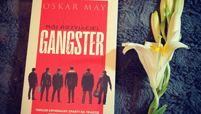"""Mój przyjaciel gangster"" Oskar May"