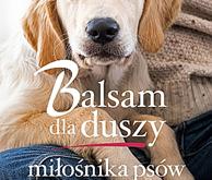 """""""Balsam dla duszy miłośnika psów"""""""