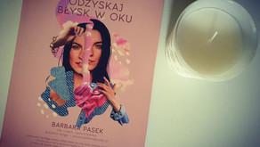 """""""Odzyskaj błysk w oku"""" Barbara Pasek"""