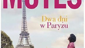 """""""Dwa dni w Paryżu"""" Jojo Moyes"""