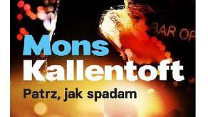 """""""Patrz, jak spadam"""" Mons Kallentoft"""