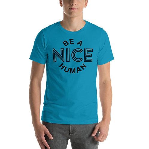 Be A Nice Human Unisex T-Shirt