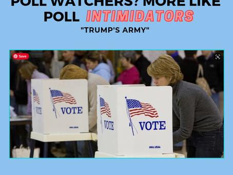 Poll Watchers? More Like Voter Intimidators