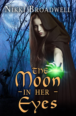 The Moon In Her Eyes: A Witch's Tale Book Cover - Author Nikki Broadwell
