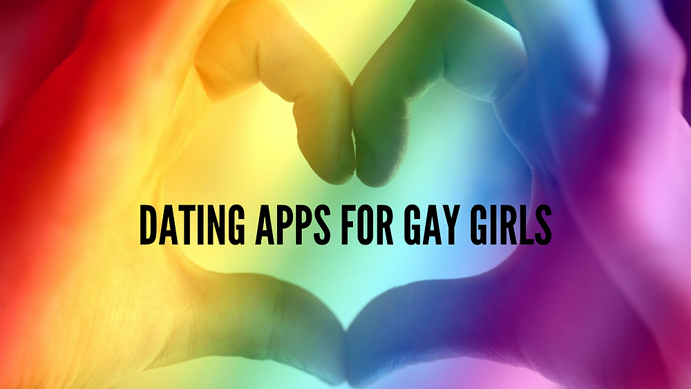 lesbian dating apps for gay girls