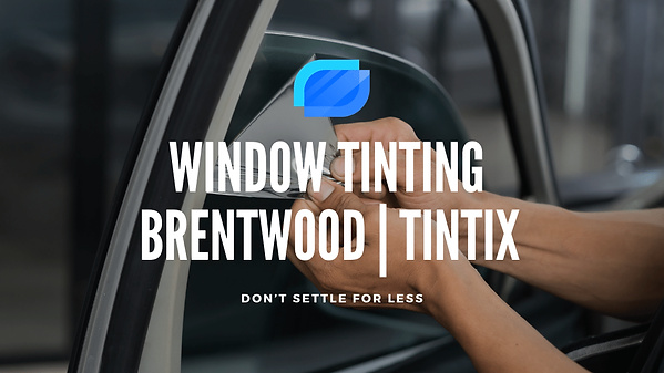 Brentwood Window Tinting TINTIX branch in brentwood's ca city image, in this branch we have a car tint, window tint, ceramic window tinting in high quailty, car tinting, tint shop