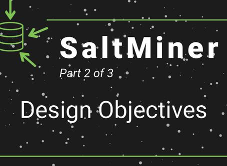 SaltMiner- Design Objectives