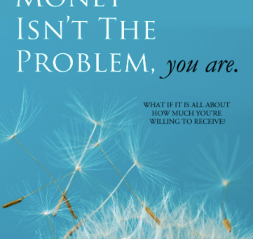 Book Excerpts: Money Isn't the problem, You are