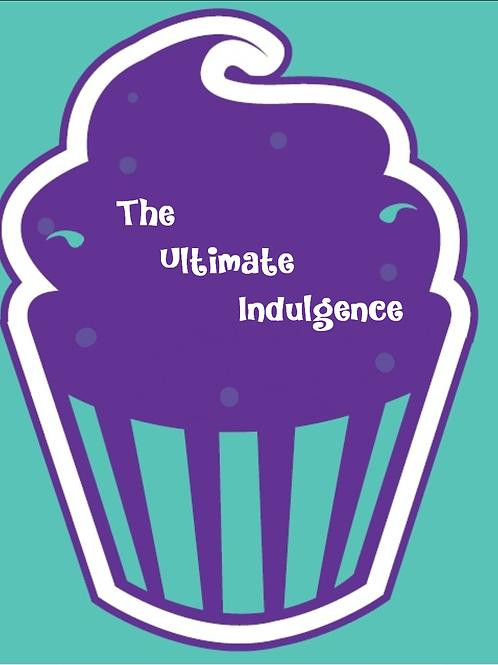 The Ultimate Indulgence
