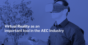 Virtual Reality as an important tool in the AEC Industry