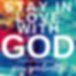stay in love with God.png
