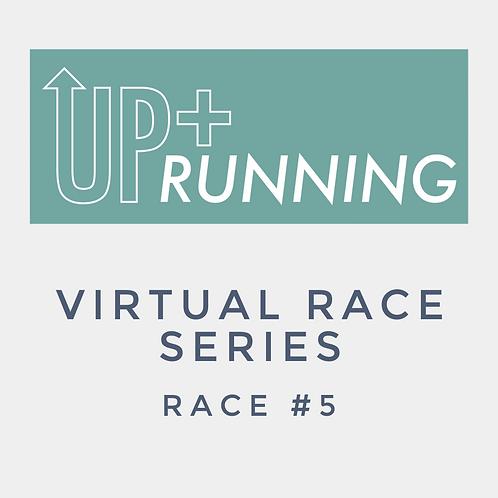 Up + Running Virtual Race Series #5