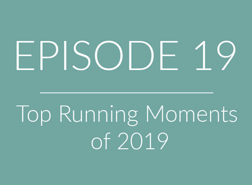 EPISODE 19: Top Running Moments of 2019