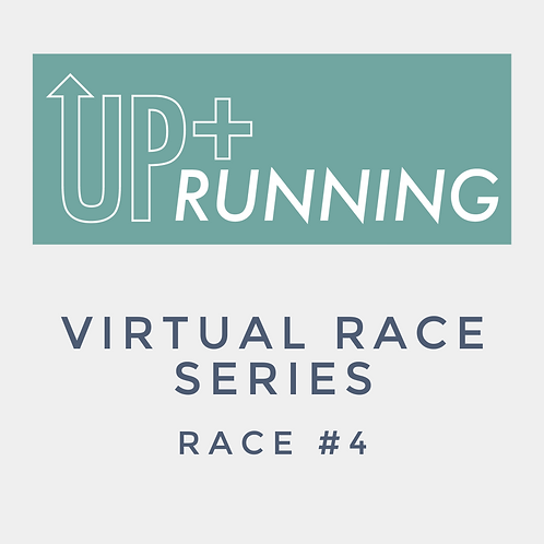 Up + Running Virtual Race Series #4