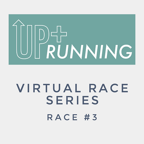Up + Running Virtual Race Series #3