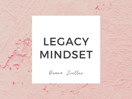 Legacy Mindset