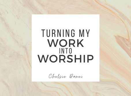 Turning My Work into Worship