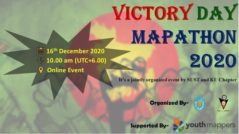Flyer stating: Victory Day Mapathon 2020. It's a jointly organized event by SUST and KU Chapter. 16th December 2020 10.00 am (UTC+6.00) Online event.