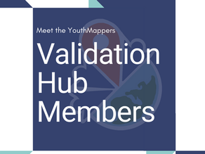 Meet the YouthMappers Validation Hub Members!