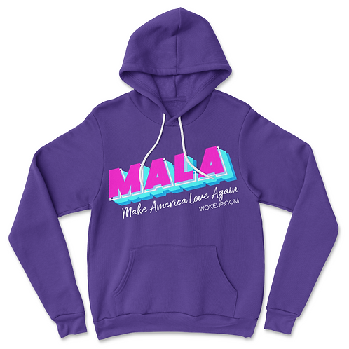 MALA Hoodie (Make America Love Again)